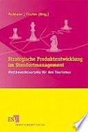 Strategische Produktentwicklung im Standortmanagement