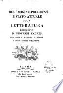 Dell origine progressi e stato attuale d ogni letteratura di Abb   Don Juan Andr  s
