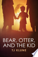 Bear  Otter  and the Kid