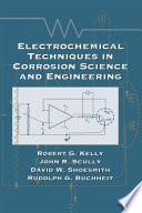 Electrochemical Techniques in Corrosion Science and Engineering