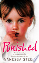 Punished  A mother   s cruelty  A daughter   s survival  A secret that couldn   t be told