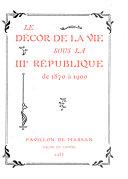 Le Décor de la vie sous le IIIe République de 1870 à 1900