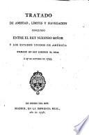 Tratado de Amistad, Limites y Navegaicon concluido entre el Rey de España y los Estados Unidos de América; firmado en san Lorenzo 27 de Octobre 1795