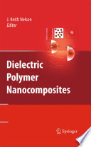 Dielectric Polymer Nanocomposites book
