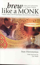 Brew Like A Monk : rich-flavored region of the beer world. it...