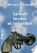 Le fusil la rose et le colibri