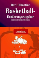 Der Ultimative Basketball Ernahrungsratgeber