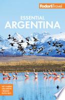Fodor S Essential Argentina