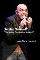 """Serdar Somuncu """"Der neue Deutsche Kafka?"""""""