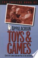 The Foxfire Book of Appalachian Toys   Games
