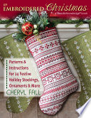 An Embroidered Christmas Home With Original Needlework Designs Colorful Stockings Embroidered