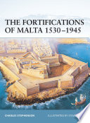 The Fortifications of Malta 1530   1945