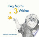Pug Man s 3 Wishes