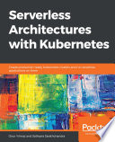 Serverless Architectures With Kubernetes