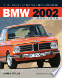 The Restorer s Reference BMW 2002 1968 1976