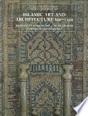 Islamic Art and Architecture 650-1250: 2nd Edition