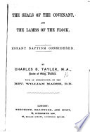 The Seals of the Covenant  and the Lambs of the Flock  Infant Baptism Considered      With an Introduction  by W  Marsh Book PDF