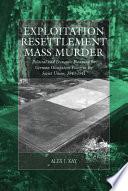 Exploitation  Resettlement  Mass Murder