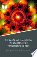 The Palgrave Handbook of Leadership in Transforming Asia