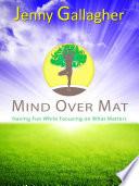 Mind Over Mat