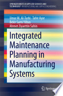 Integrated Maintenance Planning in Manufacturing Systems