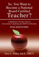 So  You Want to Become a National Board Certified Teacher