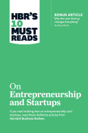 """HBR's 10 Must Reads on Entrepreneurship and Startups (featuring Bonus Article """"Why the Lean Startup Changes Everything"""" by Steve Blank) Book"""