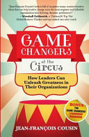 download ebook game changers at the circus: how leaders can unleash greatness in their organizations pdf epub