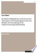 Rechtliche Möglichkeiten und Grenzen der Automation von Verwaltungsprozessen am Beispiel der Beschaffung in der Landesvermessung Brandenburg
