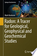 Radon  A Tracer for Geological  Geophysical and Geochemical Studies