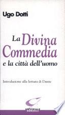 La Divina Commedia e la citt   dell uomo  Introduzione alla lettura di Dante