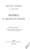 Recent Essays by Various Authors on Bacteria in Relation to Disease