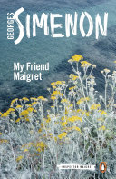 My Friend Maigret New Translation Book Thirty One Of