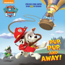 Pup  Pup  and Away   Paw Patrol