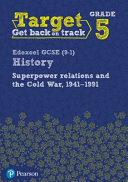 Target Grade 5 ( Edexcel GCSE (9-1) History Superpower Relations and the Cold War. 1941-91 Intervention Workbook