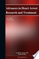 Advances In Heart Arrest Research And Treatment: 2012 Edition : is a scholarlybrief™ that delivers...