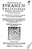 Tractatvs De Ivramento Litis Decisorio Novvs Et Lvcvlentvs