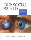 Our Social World: Condensed Version/ The Engaged Sociologist