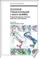 Itatour  Visioni territoriali e nuove mobilit    Progetti integrati per il turismo nell ambiente