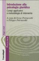 Introduzione alla psicologia giuridica  Campi applicativi e metodologie d intervento
