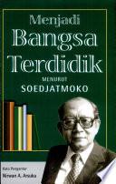 Menjadi bangsa terdidik menurut Soedjatmoko Indonesia
