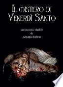 Il mistero di Venerd   Santo