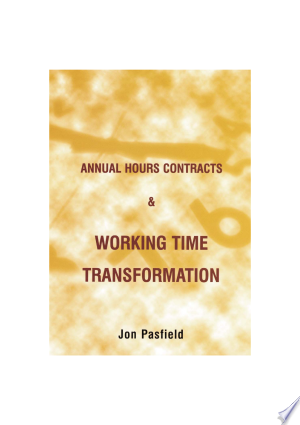 Annual Hours Contracts and Working Time Transformation - ISBN:9780953673506