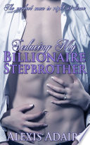 Seducing My Billionaire Stepbrother  Book 1