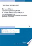 Die anwaltliche Verschwiegenheitspflicht in Deutschland und Frankreich