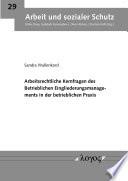 Arbeitsrechtliche Kernfragen des betrieblichen Eingliederungsmanagements in der betrieblichen Praxis