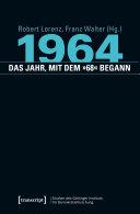1964 - das Jahr, mit dem »68« begann