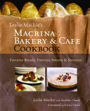 Leslie Mackie s Macrina Bakery   Cafe Cookbook