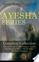 download ebook ayesha series – complete collection: she (a history of adventure) + ayesha (the return of she) + she & allan + wisdom's daughter pdf epub