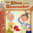 Oxford Reading Tree Traditional Tales  Stage 1  The Elves and the Shoemaker